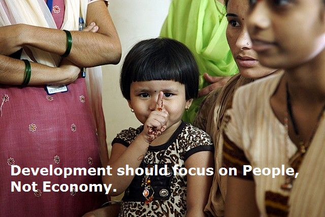 Development is not only Economic growth, it is people's development