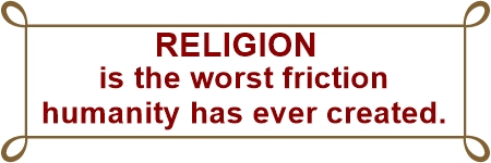 Religion worst friction of history