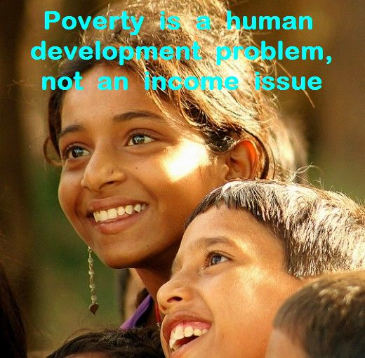 Poverty is lack of human development.