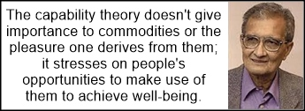 The capability approach puts focus on people, not on commodities.