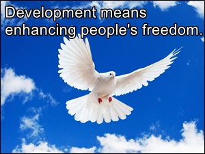 Development means expanding people's freedom