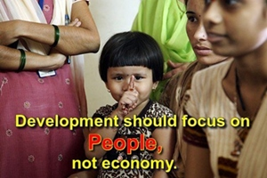 The focus of development should be people and their well-being, not economy