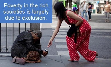 Poverty in rich society is due to social exclusion