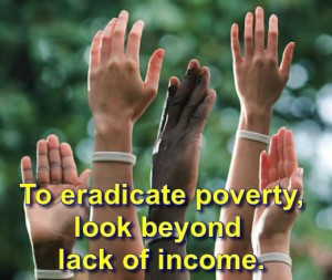 Poverty has many faces other than income.
