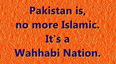 Pakistan is Wahhabi nation