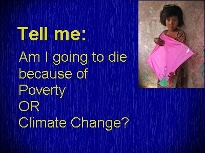 Rich nations have no money to fight poverty or climate change!
