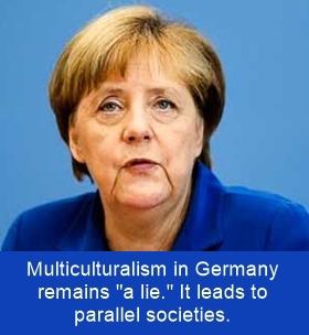 Angela Merkel: Multiculturalism in Germany has failed, it leads to parallel societies.