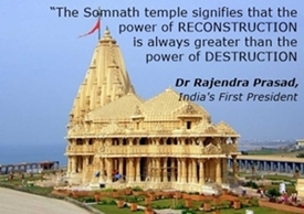 Somnath Temple tells: Power of Construction is bigger than the power of destruction.