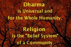 Dharma is for whole humanity; Religion is for a community
