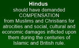 Hindus should have demanded compensation from Muslims and Christians in 1947