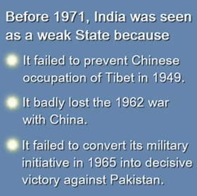 India was seen as weak until 1908s and 1990s