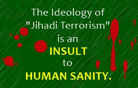 Jihadi violence is insult to human sanity