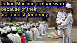 Indian Muslims are backward due to their own fault