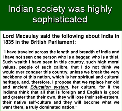 When the British came to India, they were amazed at the sophisticated culture and social fabric.