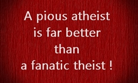 A pious atheist is always better