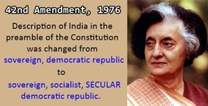 Indira Gandhi inserted the word secular in the Constitution in 1976 during emergency