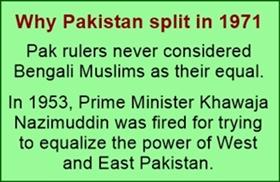 Pakistan split in 1971 because Pak rulers had highly derogatory mindset against Bengali Muslims