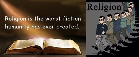 Religion is the worst fiction