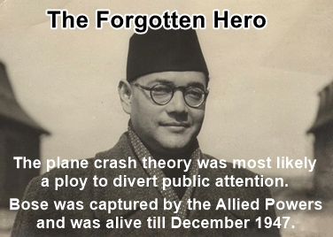 Most likely, the INC and the British connived to keep Netaji in oblivion