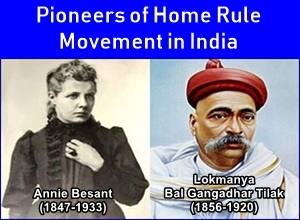 Annie Besant and Tilak pioneered the Home Rule Movement in India in 1916