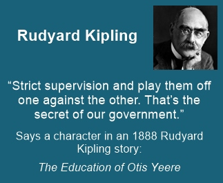 "Rudyard Kipling's story clearly underlines the ""Divide and Rule"" British policy"