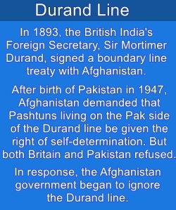 Durand Line was drawn in 1893; Afghanistan never liked it.