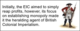 The EIC focused on having monopoly on trade