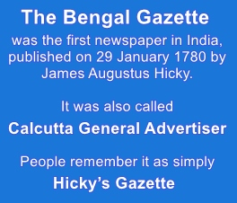 First newspaper in India - The Bengal Gazette published by James Augustus Hicky