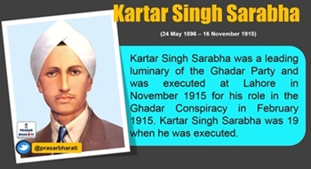 Kartar Singh was role model for Bhagat Singh and Chandrasekhar Azad.