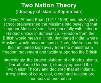 Two nation Theory was a deceptive statement of Islamic separatism, originated by Syed Ahmad Khan of Aligarh movement