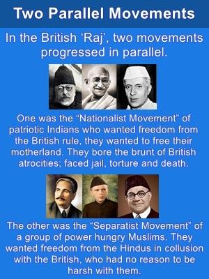 In British raj 2 parallel movements progressed: Nationalist movement and Islamic separatist movement