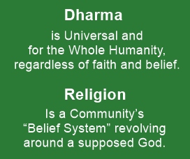 Dharma is Universal; Religion is only of a community