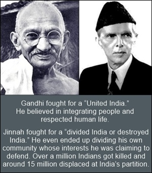 "Gandhi fought for a ""United India"" - Jinnah fought for a ""divided or destroyed India"""