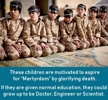 "Children are motivated to aspire for ""Martyrdom"" in many Muslim Cultures"