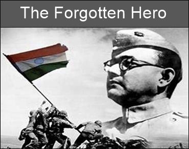 Subhash Chandra Bose - The Forgotten Hero