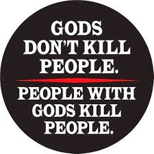 People with god kill people. Sad.