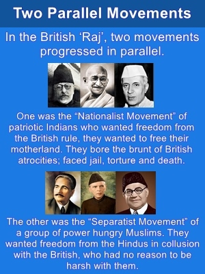 Indian nationalists fought for freedom from the British; Islamic separatists fought for freedom from Hindus.